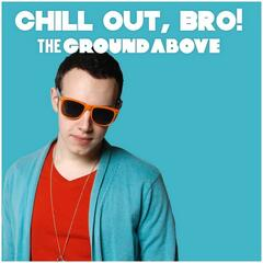 Chill Out, Bro! - EP