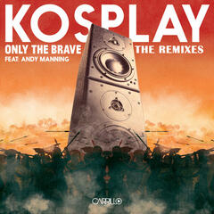 Only the Brave: The Remixes