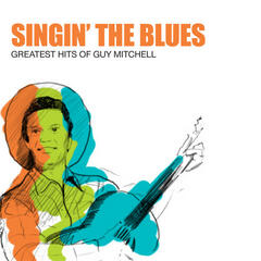 Singin' The Blues: Greatest Hits Of Guy Mitchell