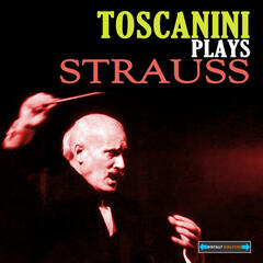 Toscanini Plays Strauss