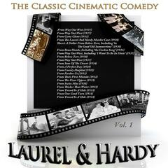 The Classic Cinematic Comedy - Laurel & Hardy, Vol. 1 (Remastered)