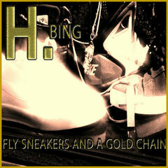 Fly Sneakers & a Gold Chain (feat. Hashim Bing)