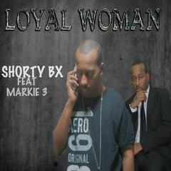 Loyal Woman (feat. Markie 3) - Single