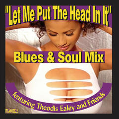 Let Me Put The Head In It - Blues And Soul Mix
