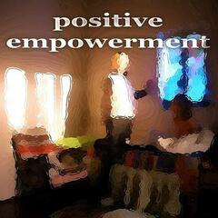 Positive Empowerment (Inspiring Beach House Music)