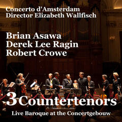 3 Countertenors, Live Baroque At The Concertgebouw