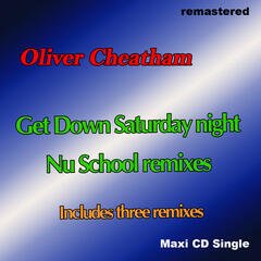 Get down saturday night Nu Skool Remixes