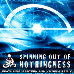 Spinning Out Of Nothingness