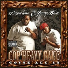 Cop Heavy Gang (Going All In)