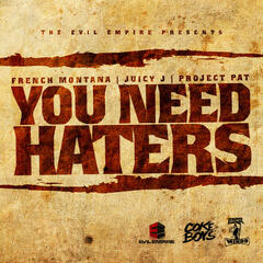 You Need Haters
