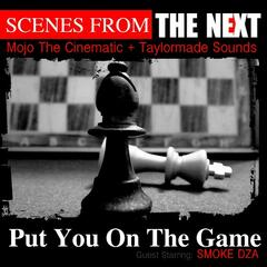 Put You On The Game (feat. Smoke DZA) - Single