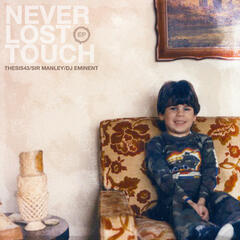 Never Lost Touch