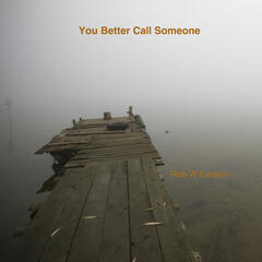 You Better Call Someone