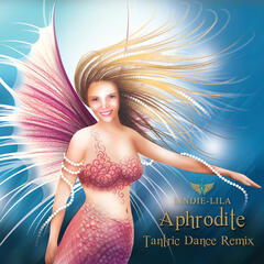 Aphrodite Tantric Dance Remix - Single