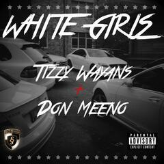 White Girls (feat. Don Meeno) - Single