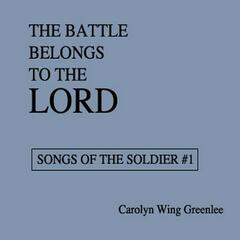 The Battle Belongs to the Lord: Songs of the Soldier #1