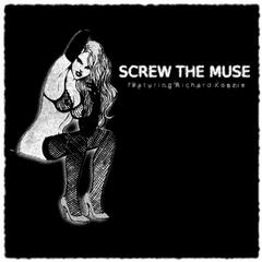 Screw The Muse