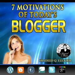 7 Motivations of Today's Blogger