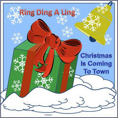 Ring Ding A Ling (Christmas is Coming to Town) - Single