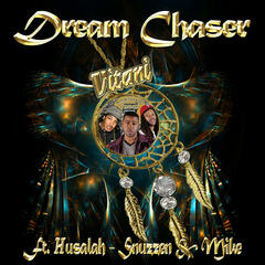 Dream Chaser (feat. Snuzzen & Mike)