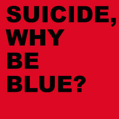 Why Be Blue?