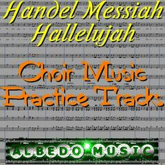 Handel Messiah Hallelujah: Choir Music Practice Tracks - EP
