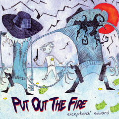 Put out the Fire