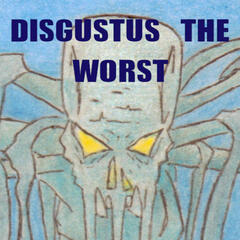 Disgustus The Worst