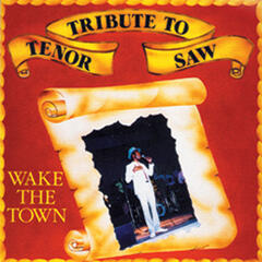 Tribute To Tenor Saw: Wake The Town