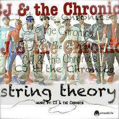 String Theory: Music by CJ & The Chronics