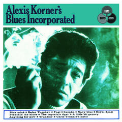 Alexis Korner's Blues Incorporated (Expanded Edition) [Remastered]