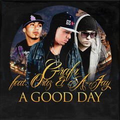 A Good Day (feat. Ortiz & A-Jay) - Single