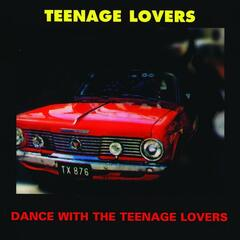 Dance with the Teenage Lovers