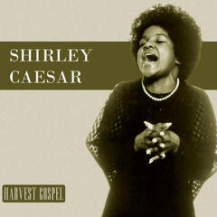 Harvest Collection: Shirley Caesar