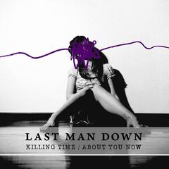 Killing Time / About You Now