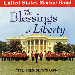 United States Marine Band: The Blessings of Liberty