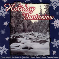 United States Air Force Band of the Golden West: Holiday Fantasies