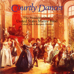 President's Own United States Marine Band: Courtly Dances