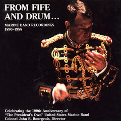 President's Own United States Marine Band: From Fife and Drum (Marine Band Recordings, 1890-1988)