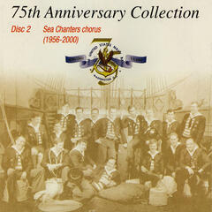 United States Navy Band Sea Chanters: 75th Anniversary Collection (1956-2000)