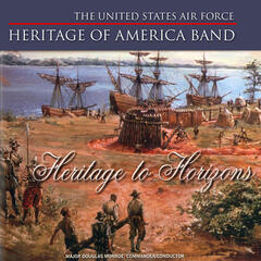 United States Air Force Heritage of America Band: Heritage to Horizons
