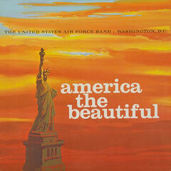 United States Air Force Band and Singing Sergeants: America the Beautiful