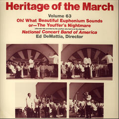 Heritage of the March, Vol. 63: Oh! What Beautiful Euphonium Sounds, or, The Youffer's Nightmare