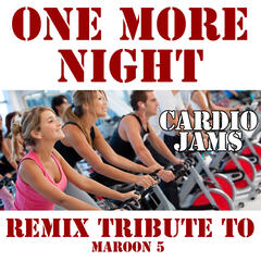 One More Night (Remix Tribute to Maroon 5)