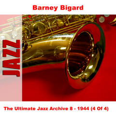 The Ultimate Jazz Archive 8 - 1944 (4 Of 4)