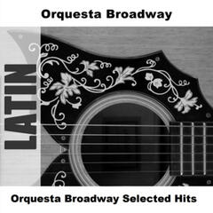 Orquesta Broadway Selected Hits
