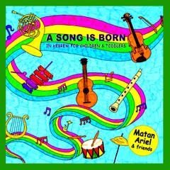 A Song is Born - Songs in Hebrew for Children & Toddlers