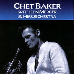Chet Baker and Len Mercer and His Orchestra