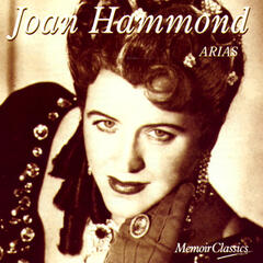 Joan Hammond and the Art of the Aria: Music of Mozart, Verdi, Puccini and More