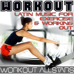 Workout: Latin Music For Exercise & Working Out (Fitness, Cardio & Aerobic Session)